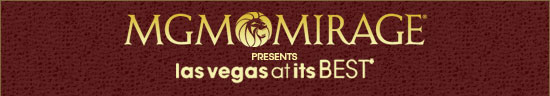 MGM MIRAGE - Las Vegas at its BEST